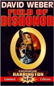 9781555940652: Field Of Dishonor (Honor Harrington)