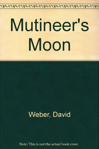 9781555940706: Mutineers' Moon (Dahak, #1)