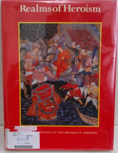 Realms of Heroism: Indian Paintings at the Brooklyn Museum: Brooklyn Museum;Poster, Amy G.;Canby, ...