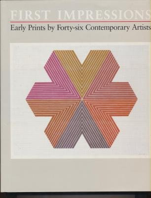 First Impressions. Early Prints by Forty-six Contemporary Artists.