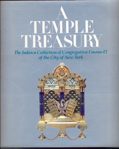 A Temple Treasury: Judaica Collection of Congregation Emanu-El of the City of New York: Cissy ...