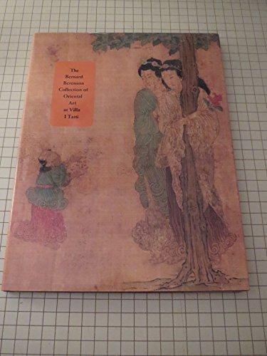 The Bernard Berenson Collection of Oriental Art: Laurance P. Roberts;