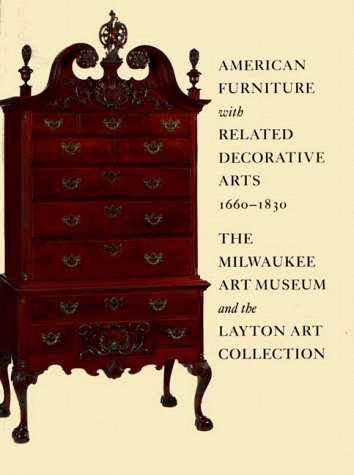 American Furniture with Related Decorative Arts, 1660-1830: Brock W. Jobe;