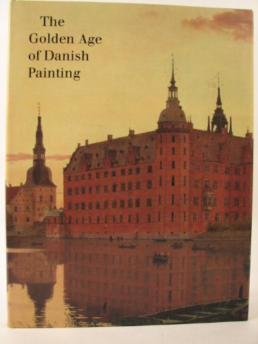 9781555950859: The Golden Age of Danish Painting
