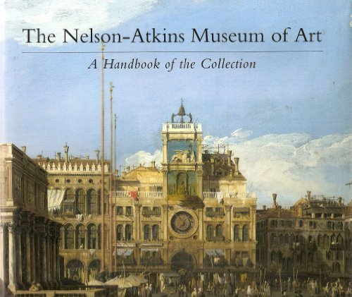 The Nelson-Atkins Museum of Art: A Handbook of the Collection