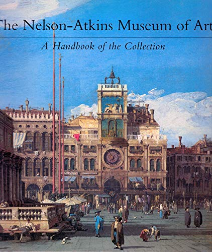 Nelson-Atkins Museum of Art: A Handbook of the Collection