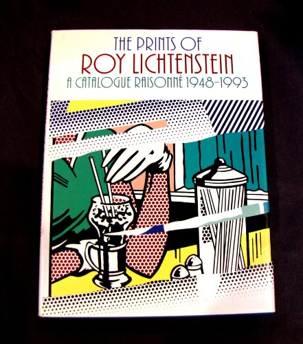 The Prints of Roy Lichtenstein: A Catalogue Raisonne 1948-1993 (1555951058) by Roy Lichtenstein