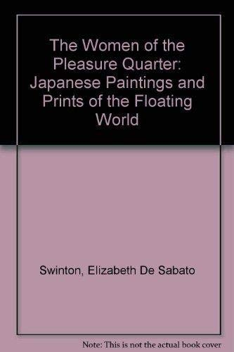 9781555951160: The Women of the Pleasure Quarter: Japanese Paintings and Prints of the Floating World