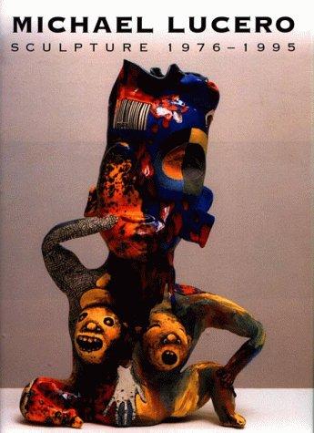9781555951269: Michael Lucero: Sculpture 1976-1995