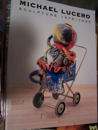 9781555951276: Michael Lucero: Sculpture 1976-1995