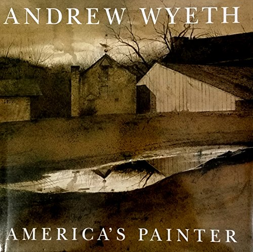 Andrew Wyeth: America's Painter: Severens, Martha R.; Wilber, Ken