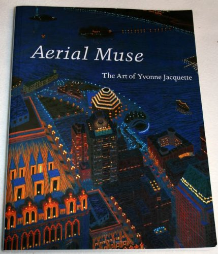 Aerial Muse: The Art of Yvonne Jacquette: Hilarie Faberman; Contributor-Bill