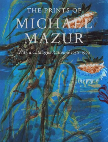 9781555951610: The Prints of Michael Mazur: With a Catalogue Raisonne 1956-1999
