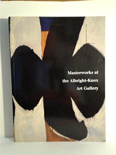 9781555951696: Masterworks at the Albright-Knox Art Gallery