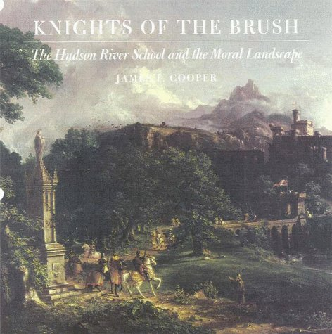 9781555951801: Knights of the Brush: The Hudson River School and the Moral Landscape