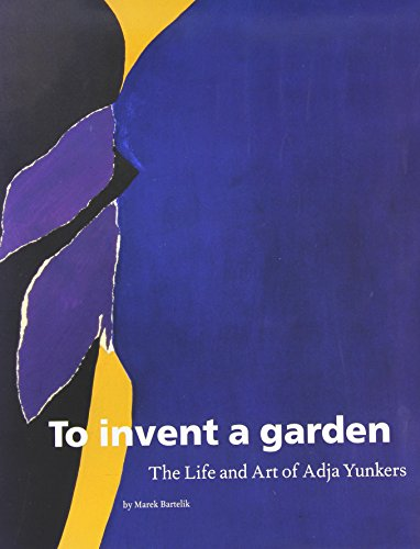 9781555951856: To Invent a Garden: The Life and Art of Adja Yunkers