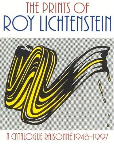 The Prints of ROY LICHTENSTEIN: a Catalogue: Corlett, Mary Lee
