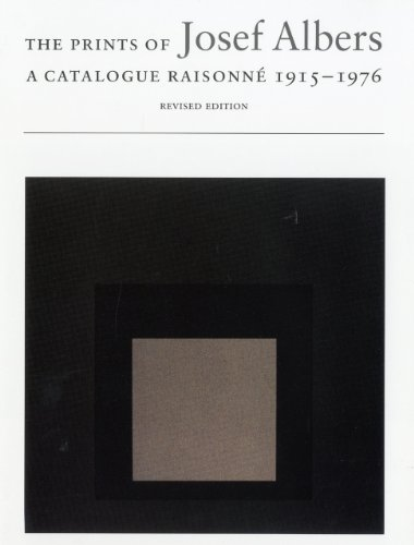 The Prints of Josef Albers: A Catalogue: Brenda Danilowitz; Foreword-Nicholas