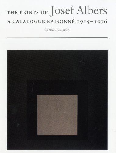 The Prints of Josef Albers: A Catalogue Raisonne 1915-1976: Brenda Danilowitz