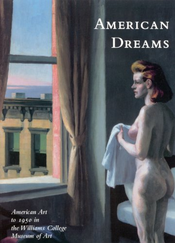9781555952105: American Dreams: American Art to 1950 at the Williams College Museum of Art
