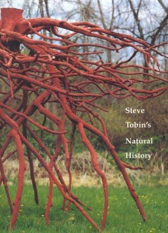 Steve Tobin's Natural History: Kuspit, Donald