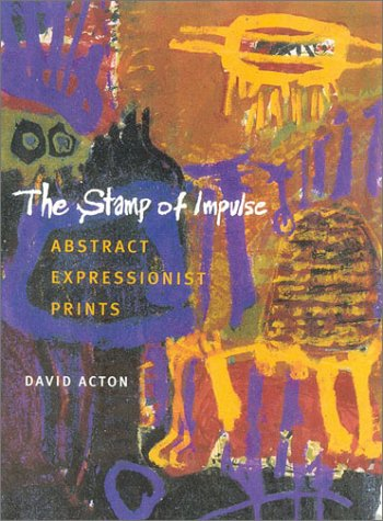 9781555952136: The Stamp of Impulse: Abstract Expressionist Prints