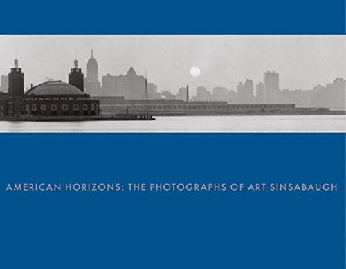 American Horizons: The Photographs of Art Sinsabaugh: Davis, Keith F./