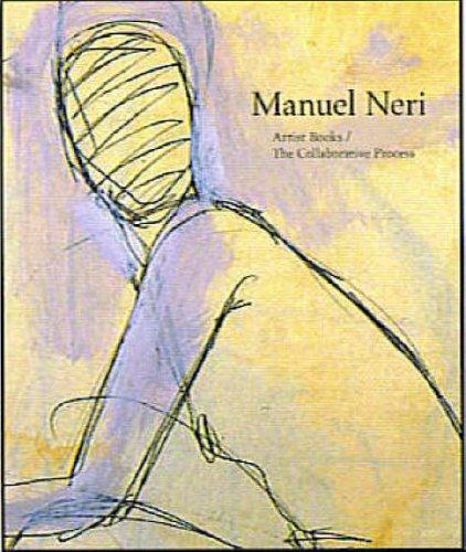 Manuel Neri: Artist Books - The Collaborative Process: Bruce Nixon