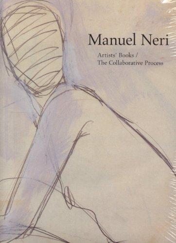 MANUEL NERI: ARTISTS' BOOKS/THE COLLABORATIVE PROCESS: Nixon, Bruce