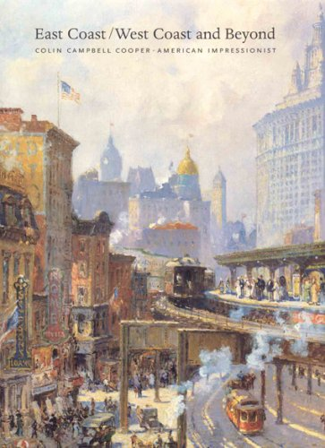 9781555952693: East Coast/West Coast and Beyond: Colin Campbell Cooper, American Impressionist