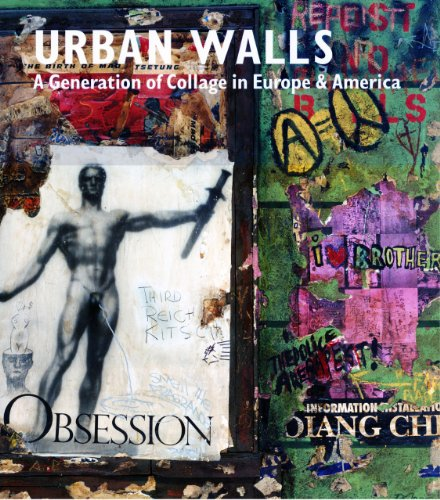 Urban Walls: A Generation of Collage in Europe and America