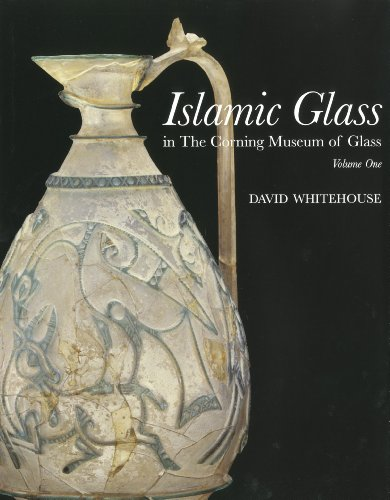 Islamic glass in The Corning Museum of: David Whitehouse ;