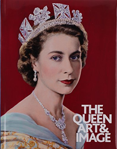 The Queen:: Art and Image (1555953689) by Paul Moorhouse; David Cannadine