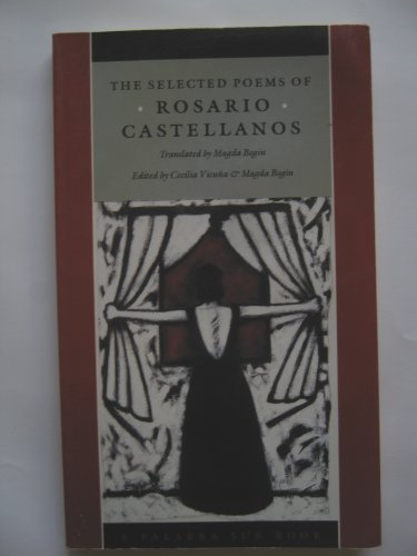The Selected Poems of Rosario Castellanos (Palbra Sur Book): Castellanos, Rosario