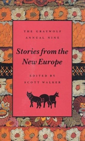 The Graywolf Annual Nine: Stories from the New Europe
