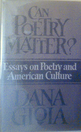 9781555971762: Can Poetry Matter?: Essays on Poetry and American Culture