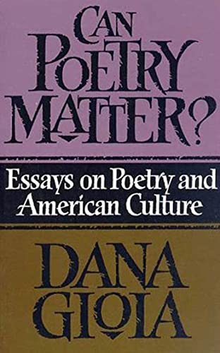 Can Poetry Matter? Essays on Poetry and American Culture.: Dana Gioia.