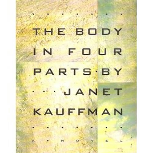 The Body in Four Parts: Kauffman, Janet