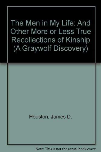 9781555972066: The Men in My Life: And Other More or Less True Recollections of Kinship (A Graywolf Discovery)