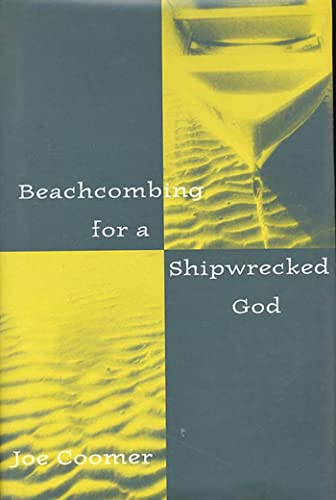 Beachcombing for a Shipwrecked God.: Coomer, Joe.