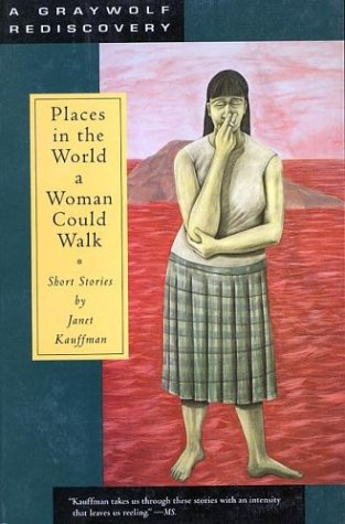9781555972332: Places in the World a Woman Could Walk: Short Stories (Graywolf Rediscovery)