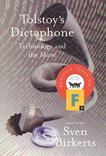 9781555972486: Tolstoy's Dictaphone: Technology and the Muse (Graywolf Forum)