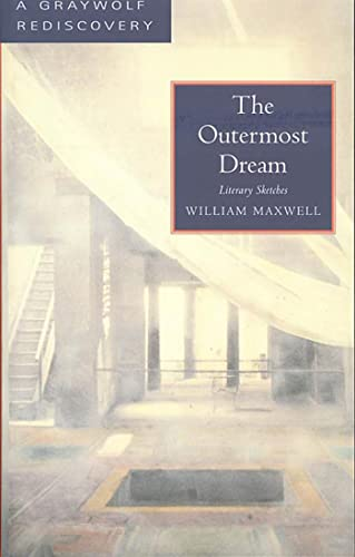 The Outermost Dream: Literary Sketches: Maxwell, William