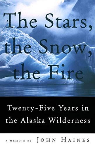 The Stars, the Snow, the Fire: Twenty-Five: Haines, John Meade