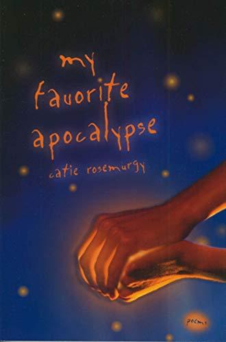 9781555973230: My Favorite Apocalypse: Poems