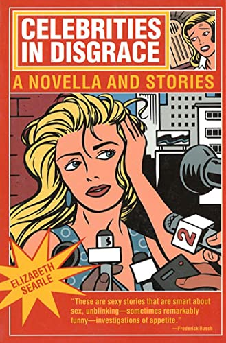 9781555973247: Celebrities in Disgrace: A Novella and Stories