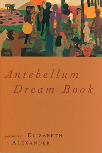 Antebellum Dream Book: Elizabeth Alexander