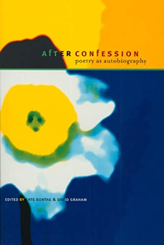 After Confession: Poetry as Autobiography: Kate Sontag, David