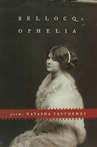 Bellocq's Ophelia: Poems: Natasha Trethewey