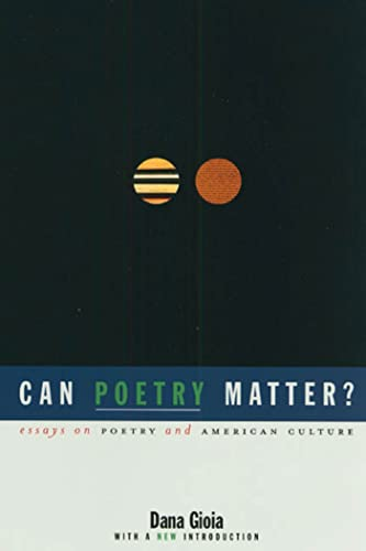 can poetry matter essays on poetry and american culture Get this from a library can poetry matter : essays on poetry and american culture [dana gioia.